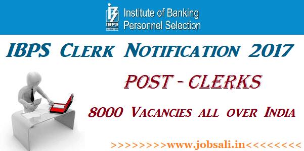 IBPS Recruitment 2017, IBPS CWE Clerk Notification 2017, Bank Clerk jobs 2017