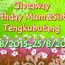 GIVEAWAY BIRTHDAY MUM&SISTER  |TENGKUBUTANG