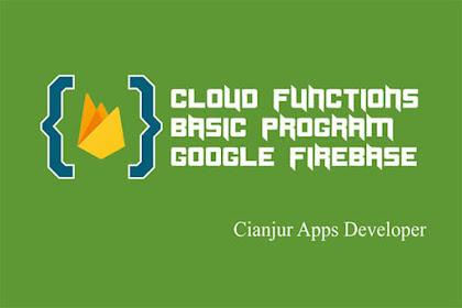 Tutorial Dasar Cara Menggunakan Firebase Functions