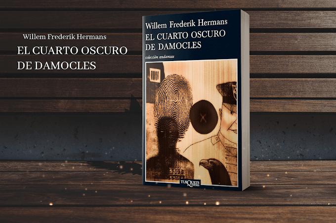 EL CUARTO OSCURO DE DAMOCLES. —Willem Frederik Hermans