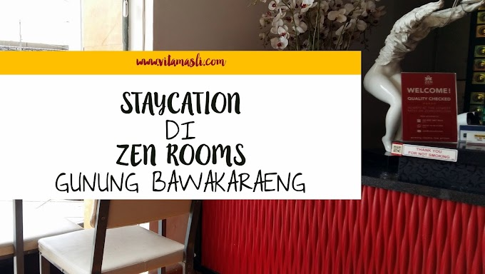 Staycation di Zenrooms Bawakaraeng