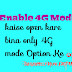 Only 4G Mode Kaise Kare | 4G Mode Ko Enable Kare
