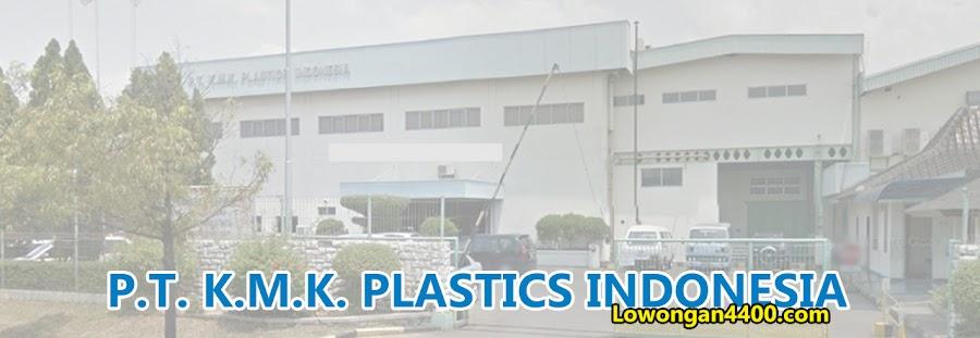 Lowongan Kerja PT. KMK Plastic Indonesia Bulan Juni 2021