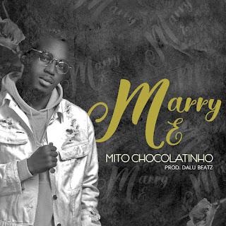 Mito Chocolatinho - Marry Me