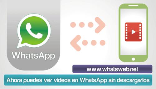 Ahora puedes ver videos en WhatsApp sin descargarlos