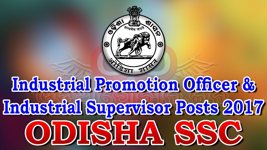 Odisha Staff Selection Commission (OSSC), inviting  eligible applicants for the recruitment of 51 Industrial Promotion Officer & Industrial Supervisor vacancies on contractual basis. Eligible candidates can apply online from 26-12-2016 to 25-01-2017 by 11.59 PM.