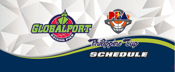 List of Games: GlobalPort Batang Pier Complete Game Schedules 2016-2017 PBA Philippine Cup