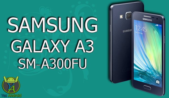 Download A300FUXXS1CPK1 | Galaxy A3 SM-A300FU