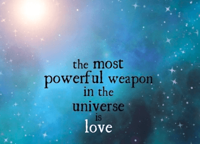 The Most Powerful Weapon in The Universe is Love...