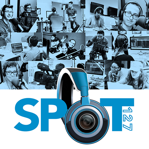 Collage of images of SPOT 127 students using broadcast production equipment and SPOT 127 logo