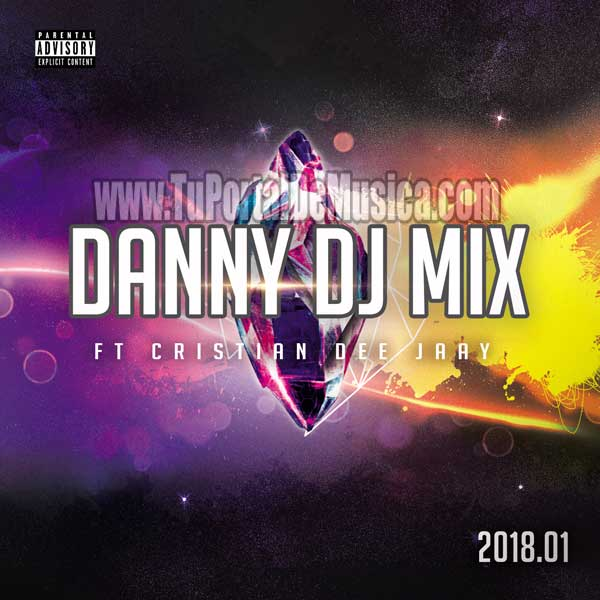 Danny Dj Mix Ft. Cristian DeeJay Vol. 1 (2018)