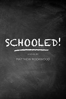 SCHOOLED! - a social issues novel by Matthew Rockwood