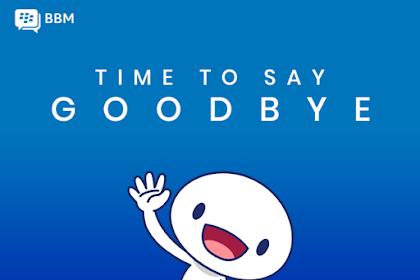 Time to Say Goodbye! BBM Akan Berhenti Beroperasi!
