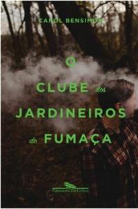 [ RESENHA ] O Clube dos Jardineiros de Fumaça