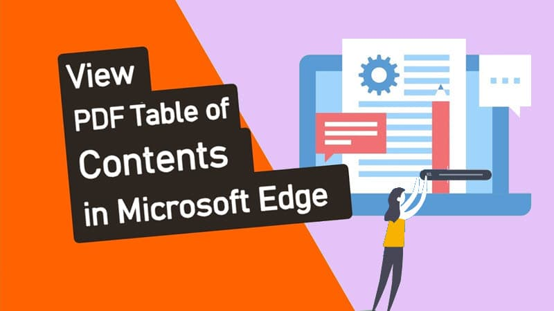 Microsoft Edge 87 enables you to view PDF Table of Contents