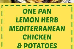 One Pan Lemon Herb Mediterranean Chicken & Potatoes
