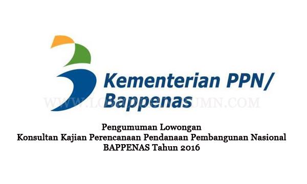 Pengumuman Lowongan Konsultan Kajian Perencanaan Pendanaan Pembangunan Nasional – BAPPENAS Tahun 2016