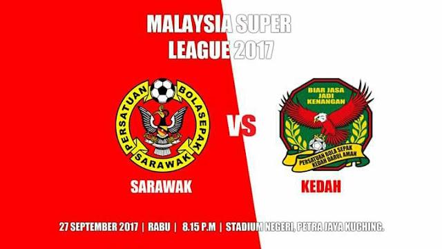 Siaran Langsung Sarawak vs Kedah 27 September 2017 Liga Super
