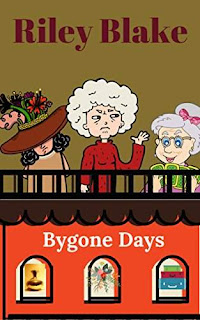 Bygone Days a cozy mystery with humor by Riley Blake