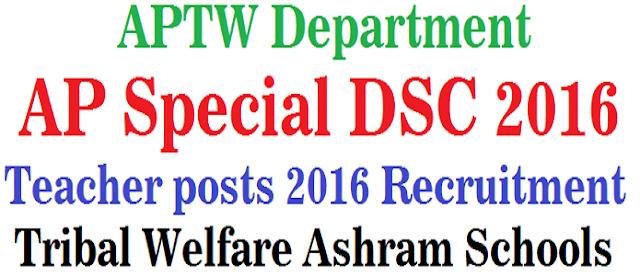 AP Special DSC 2016,Teacher posts,Tribal Welfare Ashram Schools