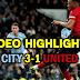 Highlight Man City 3-1 Man Utd | Premier League 18/19