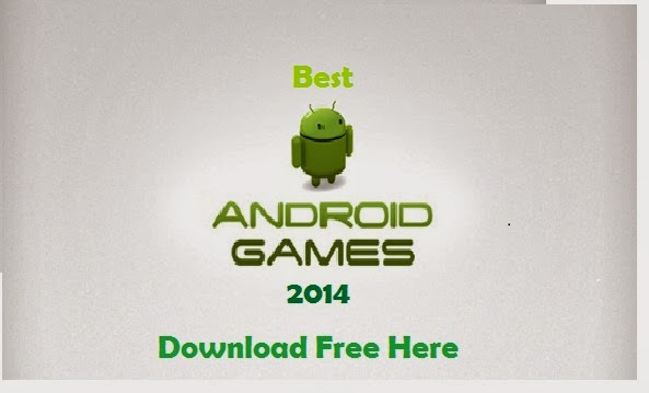 http://www.bluedock.tk/2014/02/8-best-games-for-android-phones-2014.html