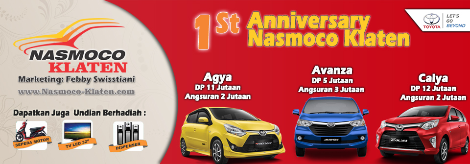 Promo Akhir Tahun 2017 Anniverasy Nasmoco Toyota Klaten dan Solo Raya, Klaten, Boyolali, Sukoharjo, Surakarta, Wonogiri, Sragen, Karanganyar dan Yogyakarta