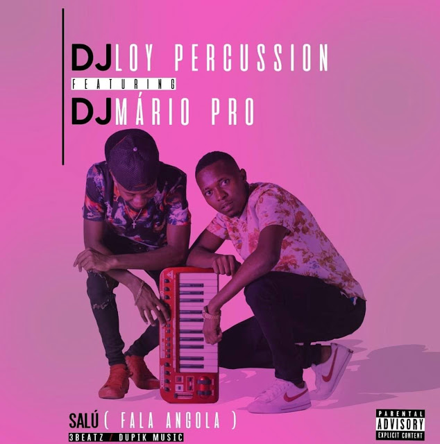 Dj Loy Percussion  Ft Dj Mário Pro - Salú (Fala Angola)