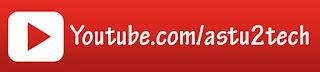 youtube.com/Astu2tech
