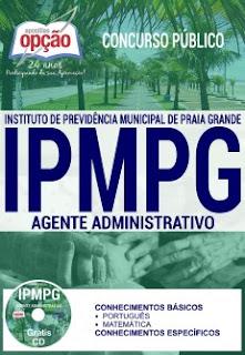 Apostila concurso IPMPG Praia Grande-SP - Agente Administrativo