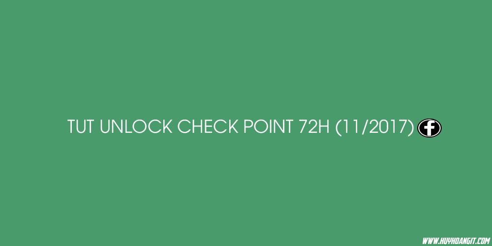 TUT UNLOCK CHECK POINT 72H (12/2017)