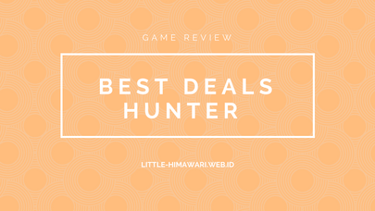 Game Review: Best Deals Hunter - Calling for emak gamers!