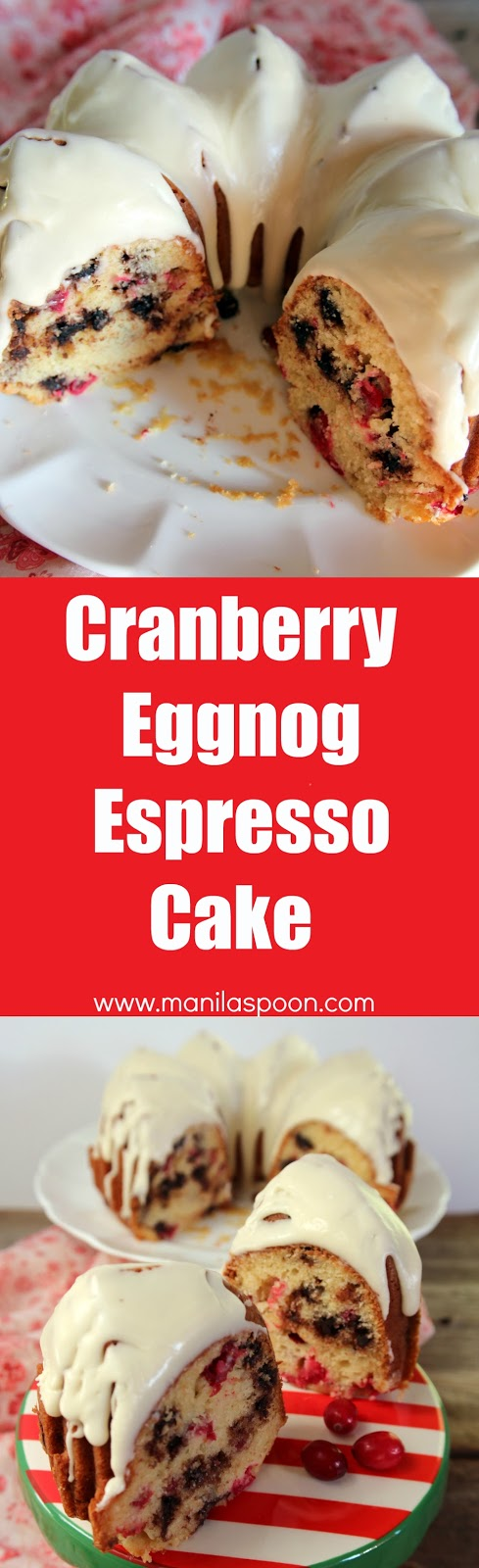 No need for a mixer to make this easy and delicious Cranberry Eggnog and Espresso (Chocolate) Chip Cake. It's sweet, tart and full of chocolate goodness, too! The perfect dessert for Christmas and New Year. | manilaspoon.com