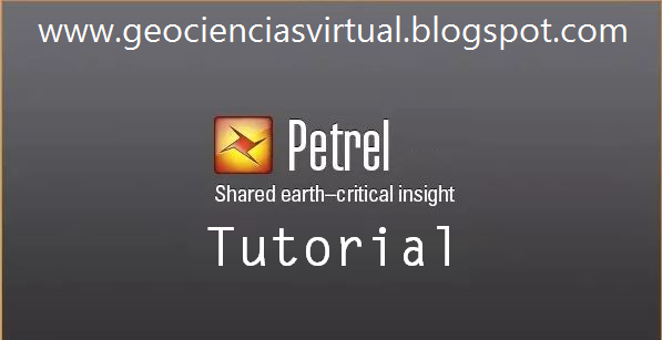 Geociencias virtual: schlumberger petrel tutorials [pdfs + videos.