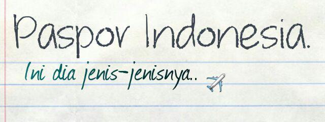 Jenis-jenis paspor Indonesia