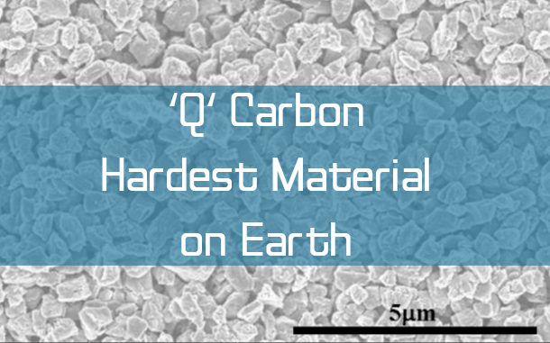 'Q' Carbon Surpassed Diamond as the Hardest Material on the Planet - Extreme Discovery