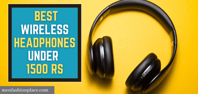 Best Wireless Headphones Under 1500