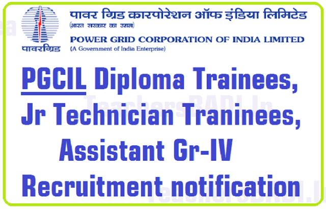 PGCIL Diploma Trainees,Jr Technician Trainees, Assistant Gr-IV Recruitment 2016