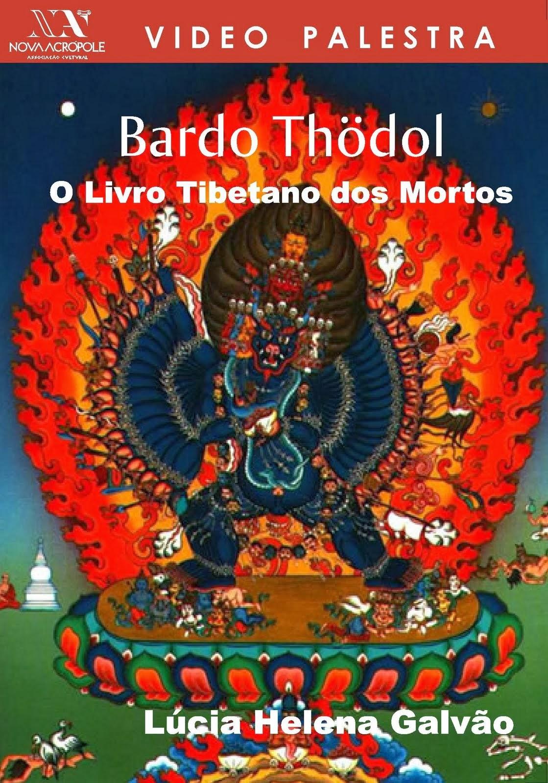 Nova Acrópole: Reflexões sobre a morte: Bardo Thodol, o