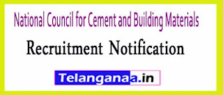 National Council for Cement and Building Materials NCB Recruitment Notification 2017