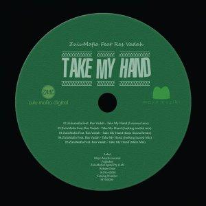 Zulumafia & Ras Vadah – Take My Hand (Kojo Akusa Remix)