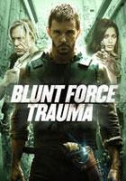 Blunt Force Trauma (Disparo Letal) (2016)