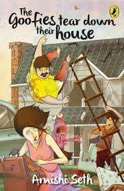 Books: The Goofies Tear Down Their House by Amisha Seth (Age: 8+ years)
