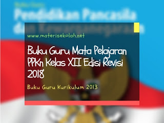 Buku Guru Mapel PPKn Kelas XII Edisi Revisi 2018