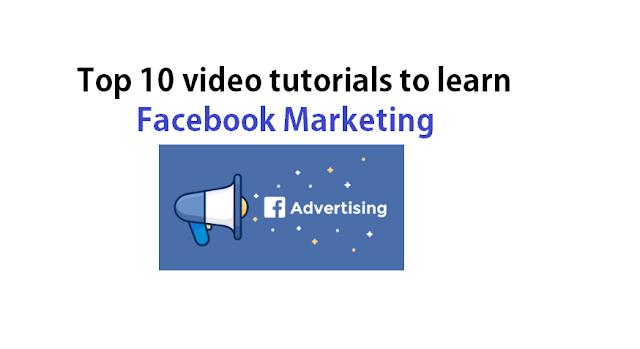 Top 10 Facebook Marketing video tutorials