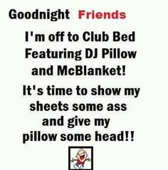 funny good night i'm off to club bed featuring DJ pillow