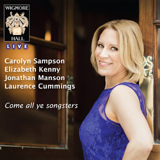 Come all ye songsters - Carolyn Sampson - Wigmore Hall Live