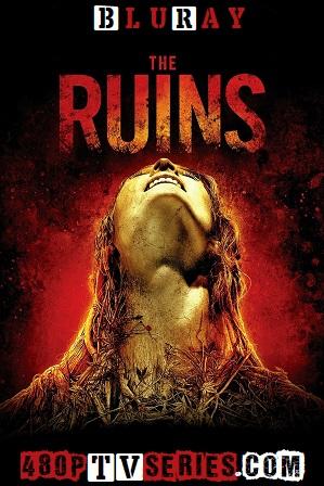 The Ruins 2008 Download Full Hindi Dual Audio Movie 480p 720p Bluray thumbnail
