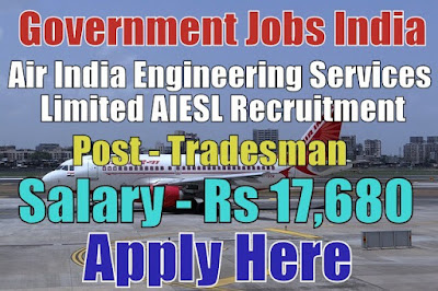 Air India Engineering Services Limited AIESL Recruitment 2017