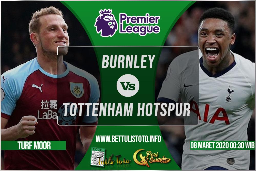 Prediksi Burnley vs Tottenham Hotspur 08 Maret 2020